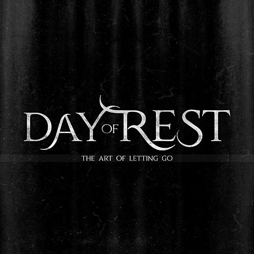 The Art of Letting Go by Day of Rest