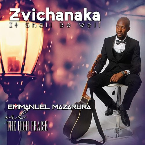 Zvichanaka (It Shall Be Well) de Emmanuel