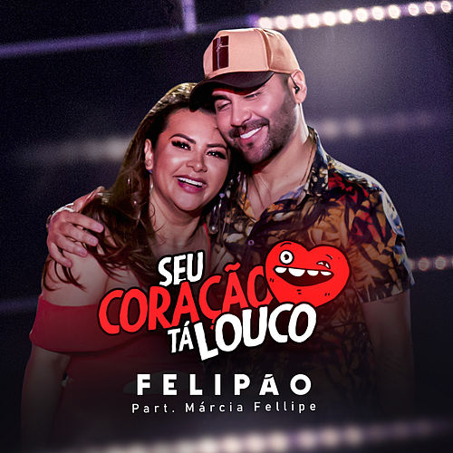 Seu Coração Tá Louco by Felipão