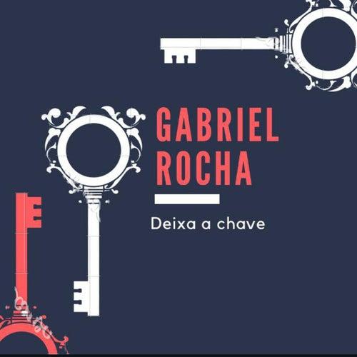 Deixa a Chave by Gabriel Rocha