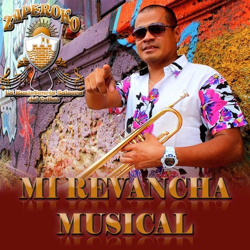Mi Revancha Musical de ZAPEROKO La Resistencia Salsera del Callao