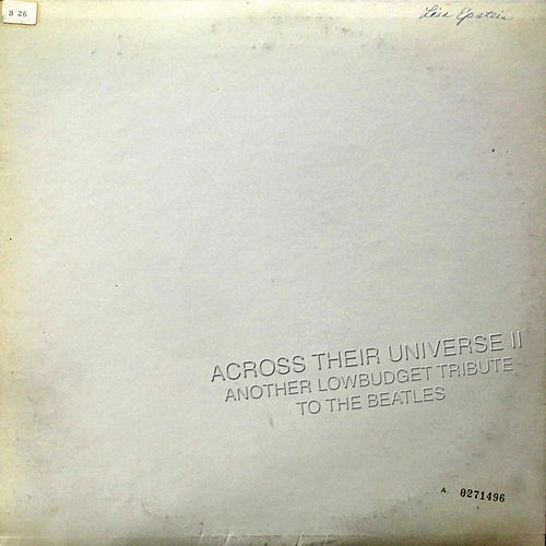 Across Their Universe, Vol. 2 (Another Lowbudget Tribute to the Beatles) by Various Artists