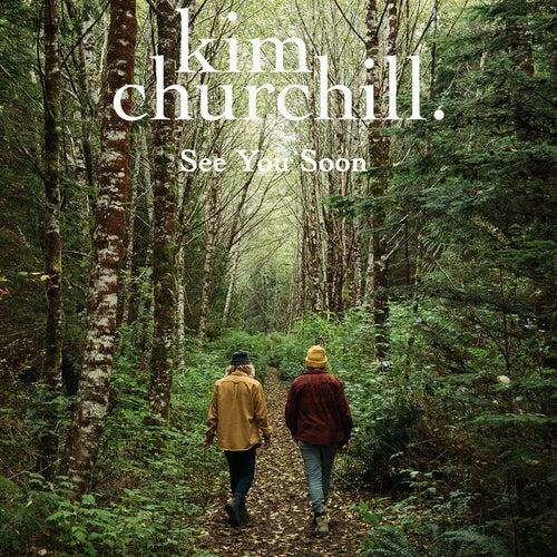 See You Soon von Kim Churchill