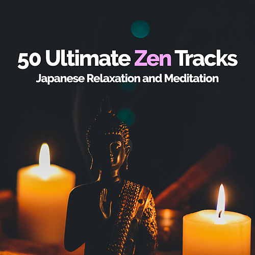 50 Ultimate Zen Tracks de Japanese Relaxation and Meditation (1)