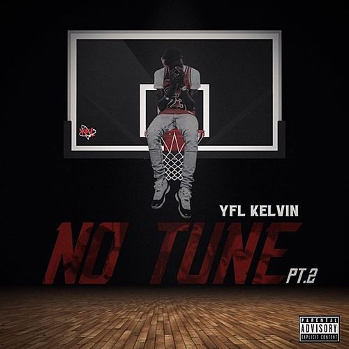 No Tune Pt. 2 by YFL Kelvin