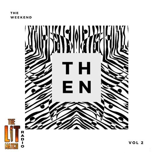 Then: Vol. 2 de The LIT Match: Radio