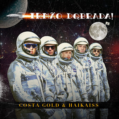 Irmão DQbrada! von Costa Gold