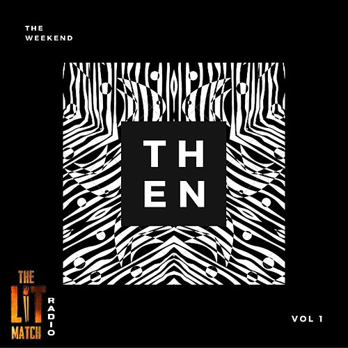 Then: Vol. 1 de The LIT Match: Radio