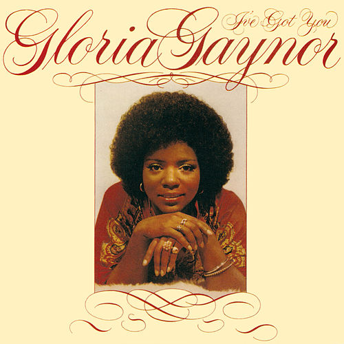 I've Got You (Expanded Edition) de Gloria Gaynor