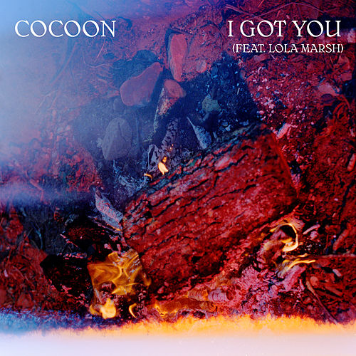 I Got You by Cocoon