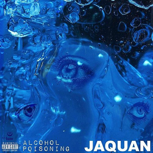 Alcohol Poisoning von Jaquan