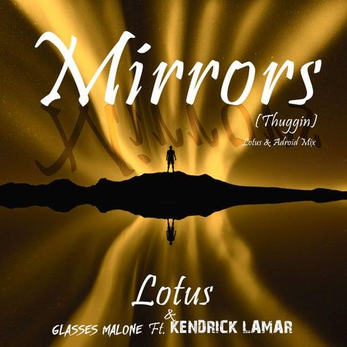 Mirrors (Thuggin) (Lotus & ADroiD Mix) de Lotus