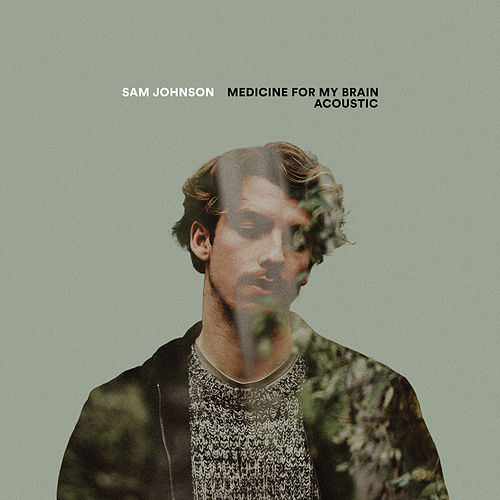 Medicine For My Brain (Acoustic) by Sam Johnson