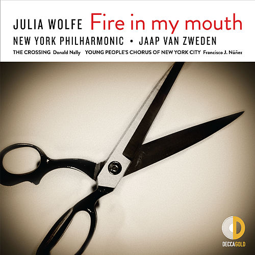 Julia Wolfe: Fire in my mouth von New York Philharmonic