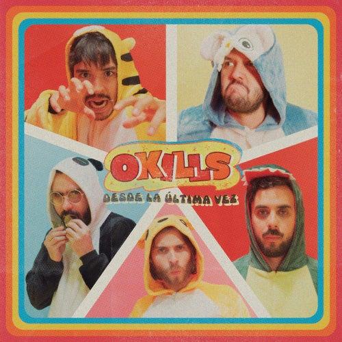Desde La Última Vez de Okills