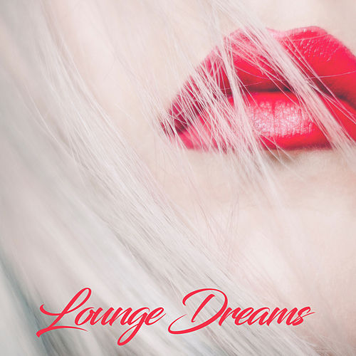 Lounge Dreams by Various Artists