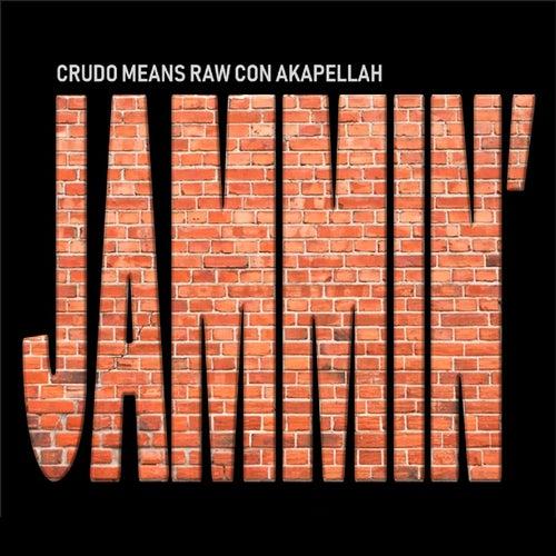 Jammin' de Crudo Means Raw