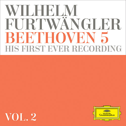 Wilhelm Furtwängler: Beethoven 5 – his first ever recording   (Vol. 2) by Berliner Philharmoniker
