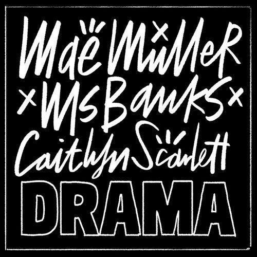 Drama by Mae Muller