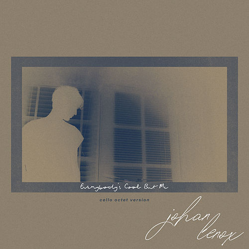 Everybody's Cool But Me (Cello Octet Version) van Johan Lenox