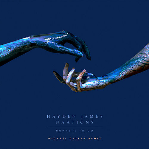 Nowhere To Go (Michael Calfan Remix) by Hayden James