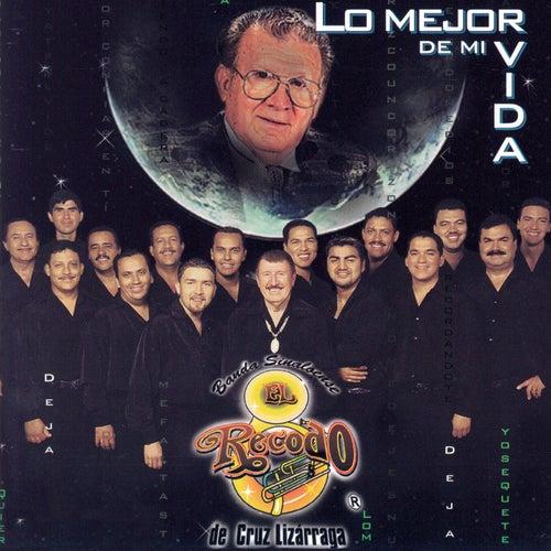 Lo Mejor De Mi Vida by Banda El Recodo