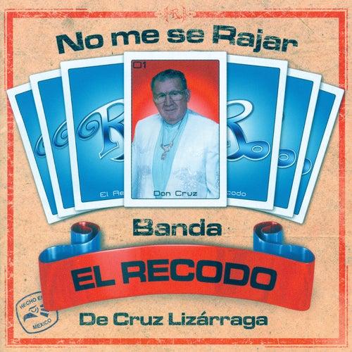 No Me Se Rajar by Banda El Recodo