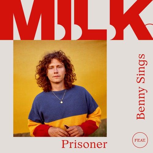 Prisoner (feat. Benny Sings) de M.I.L.K.