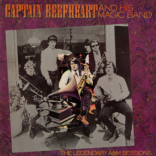 The Legendary A&M Sessions by Captain Beefheart