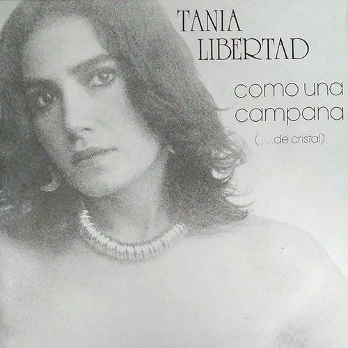 Como Una Campana (...De Cristal) de Tania Libertad