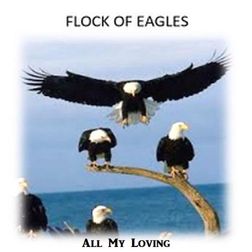 All My loving de Flock of Eagles