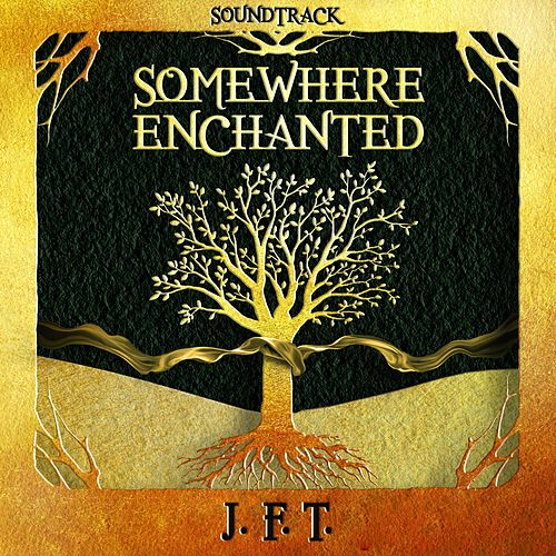 Somewhere Enchanted von J.F.T.