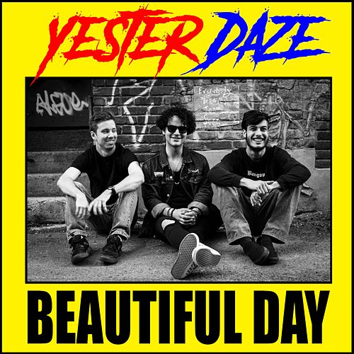 Beautiful Day by Yester Daze