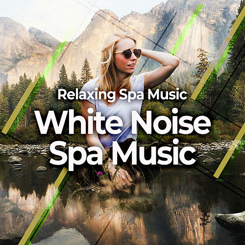 White Noise Spa Music by Relaxing Spa Music