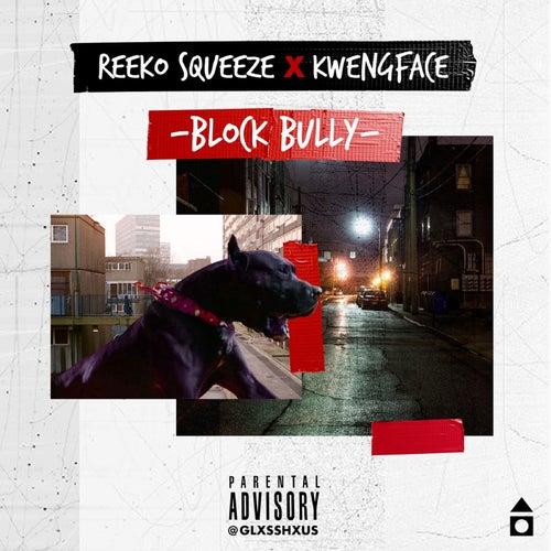 Block Bully von Reeko Squeeze