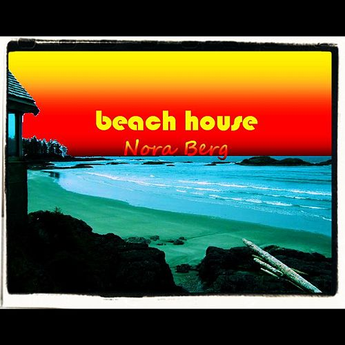 Beach House by Nora Berg