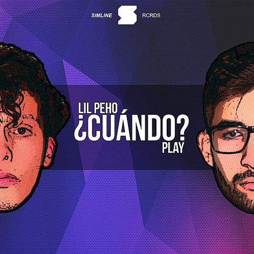 ¿Cuándo? (feat. PLAY) by Lil Peho