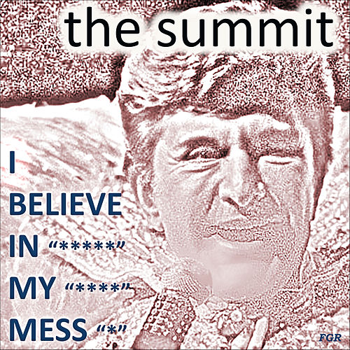 The Summit by I Believe In My Mess