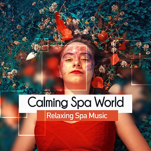 Calming Spa World by Relaxing Spa Music