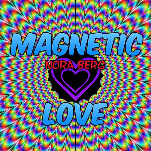 Magnetic Love by Nora Berg