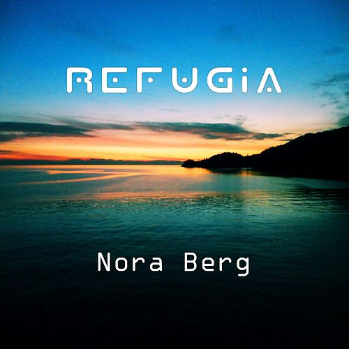 Refugia by Nora Berg