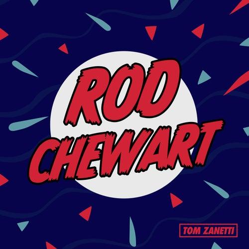Rod Chewart von Tom Zanetti
