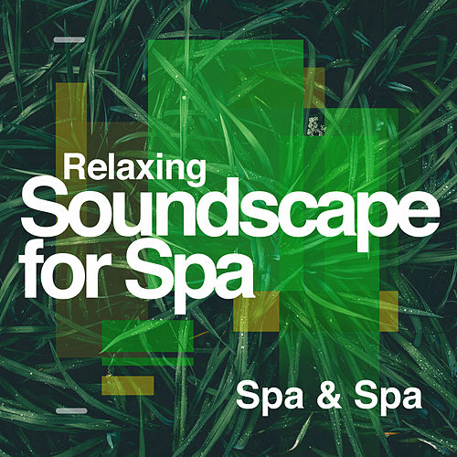 Relaxing Soundscape for Spa von S.P.A