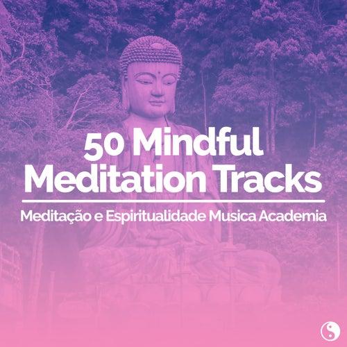 50 Mindful Meditation Tracks de Meditação e Espiritualidade Musica Academia