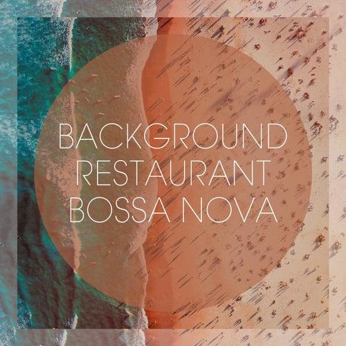 Background Restaurant Bossa Nova von Various Artists