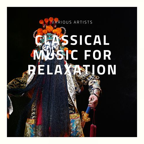 Classical Music for Relaxation by Wiener Philharmoniker
