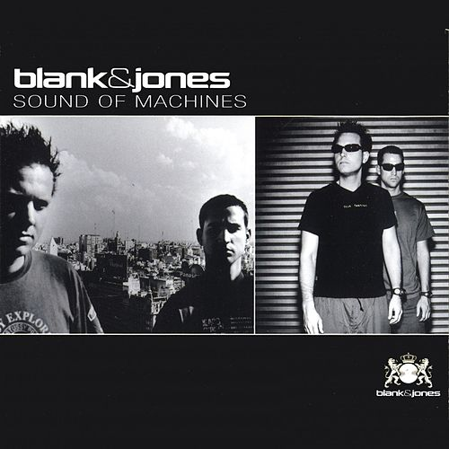 Sound of Machines (All Mixes) von Blank & Jones