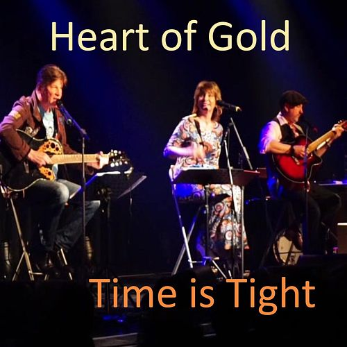 Time Is Tight von Heart Of Gold