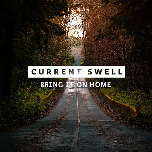 Bring It on Home by Current Swell