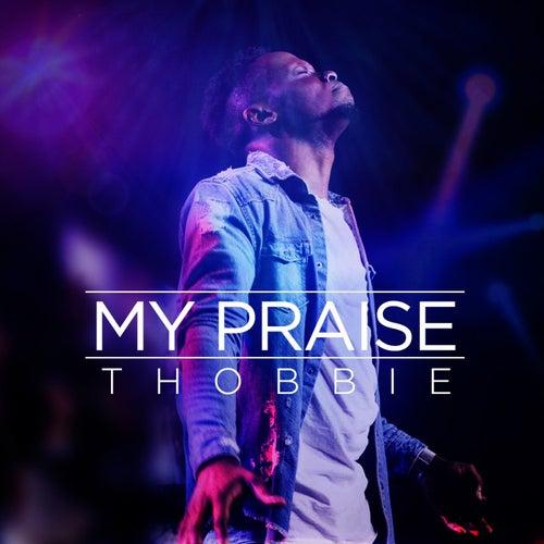 My Praise by Thobbie